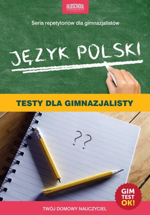 Oldschool_Jezyk polski_Testy dla gimnazjalisty