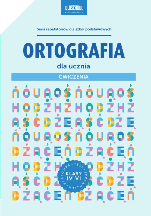 Oldschool_Ortografia dla ucznia_Cwiczenia
